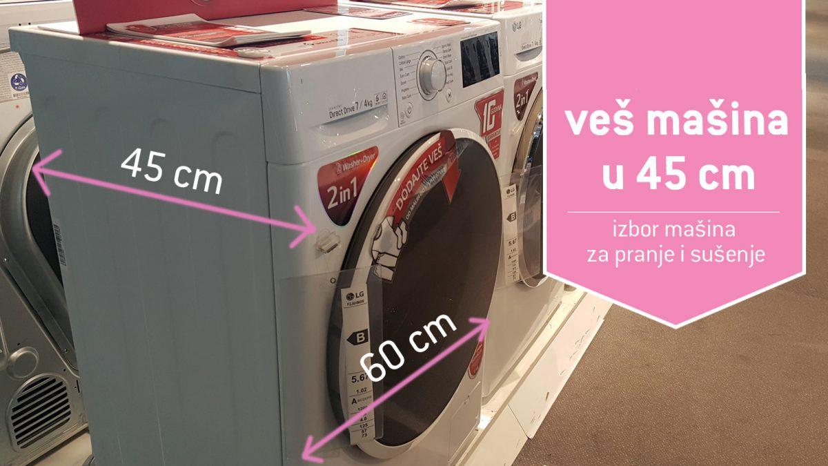 Mašina za pranje i sušenje veša <b>u 45 cm</b>: Sveden izbor na našem tržištu