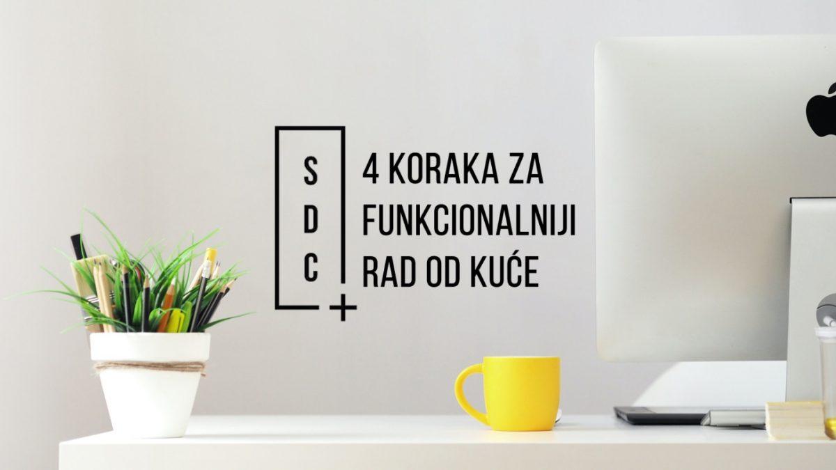 <b>4 koraka</b> za funkcionalniji <b>rad od kuće</b>